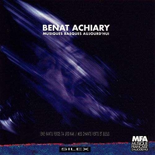 Beñat Achiary Musiques Basques Aujourd'hui - Ene Kantu Ferde Ta Urdinak / Mes Chants Verts et Bleus