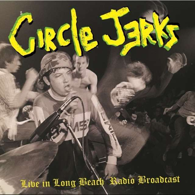 Circle Jerks Live in long beach radio broadcast (2xlp)