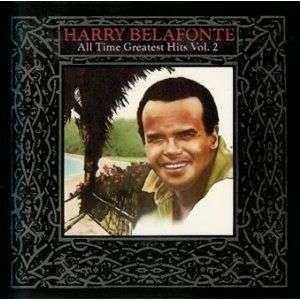 HARRY BELAFONTE ALL TIME GREATEST HITS VOL. 2 / DIGITALY REMASTERED