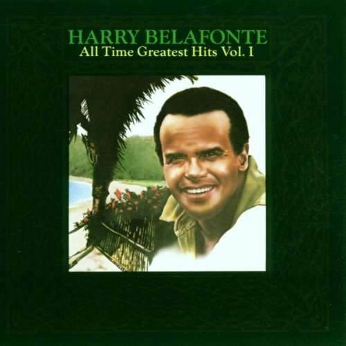HARRY BELAFONTE ALL TIME GREATEST HITS VOL. 1