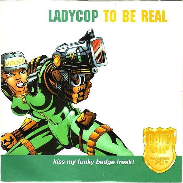 ladycop to be real