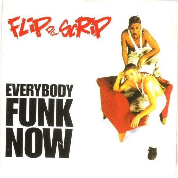 Flip Da Scrip Everybody Funk Now