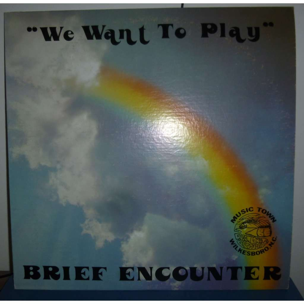 brief encounter We Want To Play