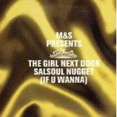 M&S Presents Girl Next Door, The Salsoul Nugget (If U Wanna)