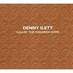 Denny Ilett Callin' the Children Home