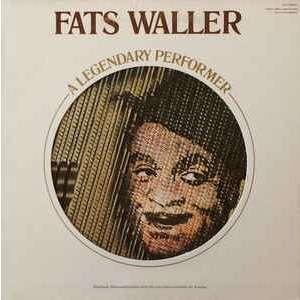 Fats Waller A Legendary Performer