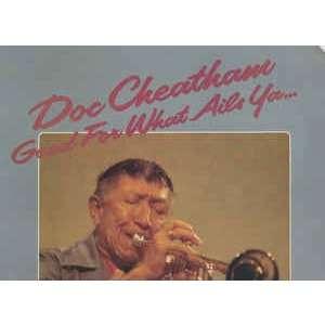 Doc Cheatham Good For What Ails Ya...