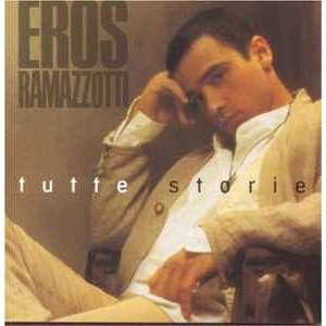 Eros Ramazzotti - Tutte Storie Eros Ramazzotti - Tutte Storie