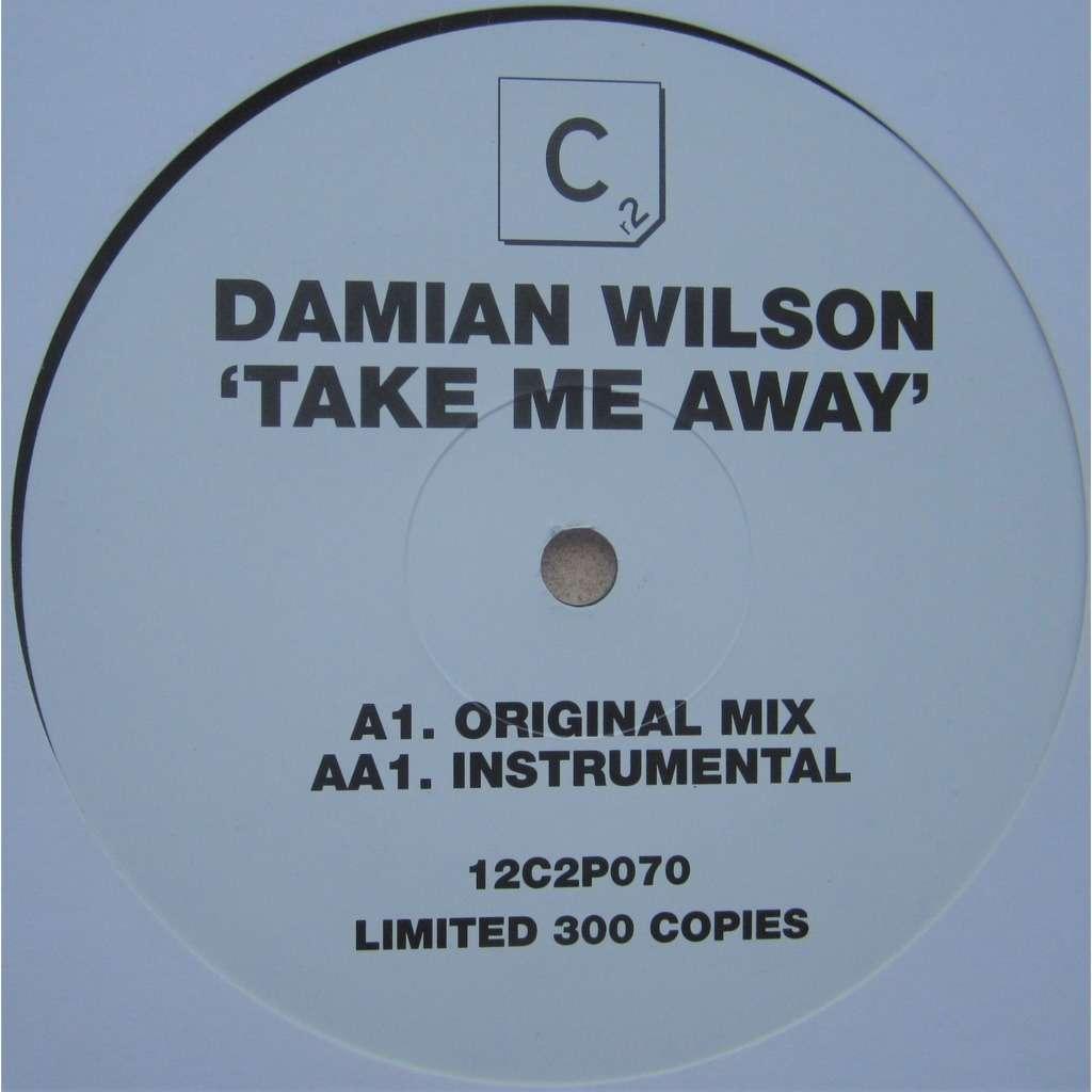 damian wilson take me away