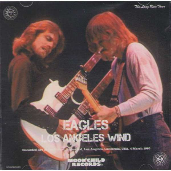 eagles Los Angeles Wind 2CD live at The Forum, Inglewood, California, USA 4th March 1980.