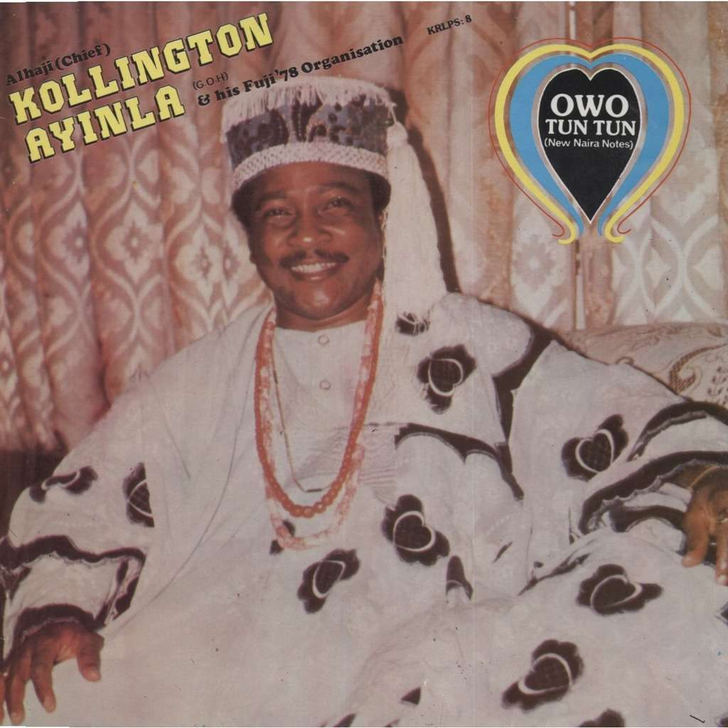 Alhaji (Chief) KOLLINGTON AYINLA & his Fuji'78 Org OWO TUN TUN (New Naira Notes) - Fuji Music - STEREO