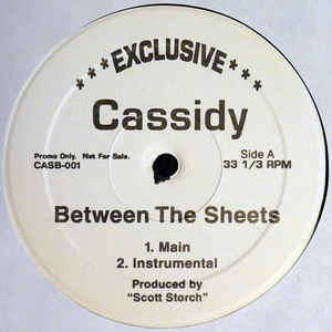 Cassidy (3) Between The Sheets / Kick It Wit You