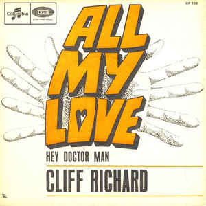 CLIFF RICHARD all my love - hey doctor man