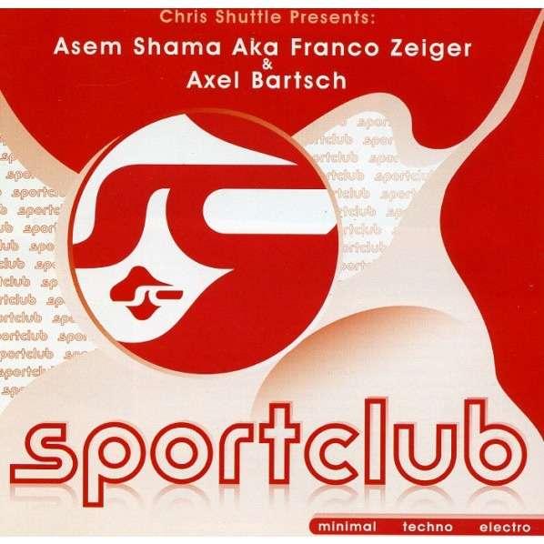 Asem Shama Aka Franco Zeiger & Axel Bartsch Sportclub