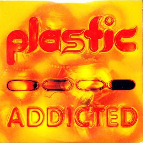 plastic addicted