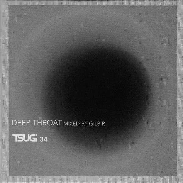 Gilb'R Tsugi 34 : Gilb'R* - Deep Throat