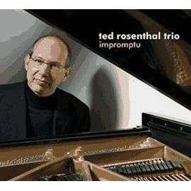 TED ROSENTHAL TRIO IMPROMPTU
