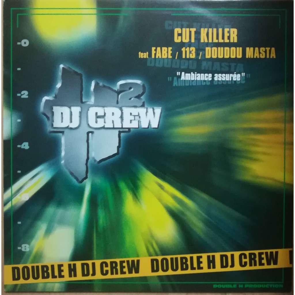 Cut killer ft Fabe, 113 & Doudou masta Cut killer ft Fabe, 113 & Doudou masta : Ambiance assurée (voc, instru, a cap) / Dj pone & crazy b :