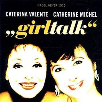 CATERINA VALENTE / CATHERINE MICHEL Girltalk