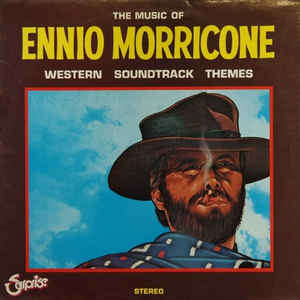 Ennio Morricone Western Soundtrack Themes