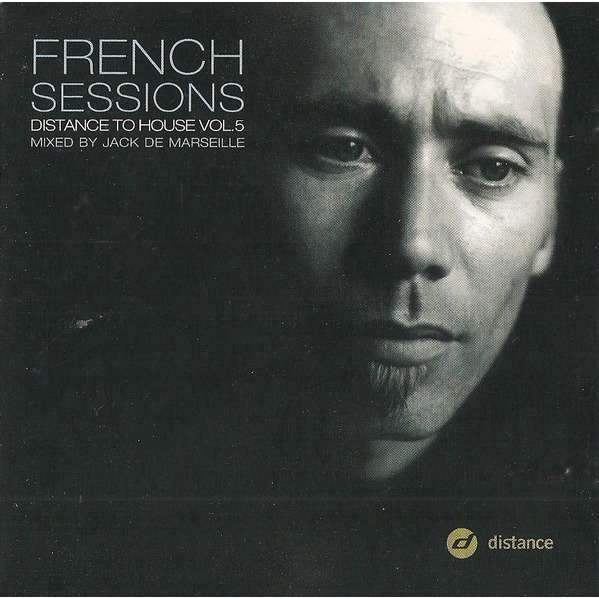 Jack De Marseille French Sessions Distance To House Vol.5