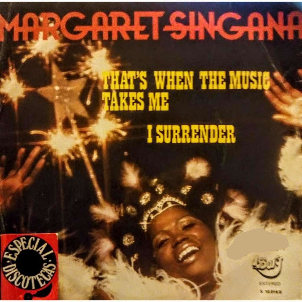 Margaret Singana That's when the music takes me / I surrender