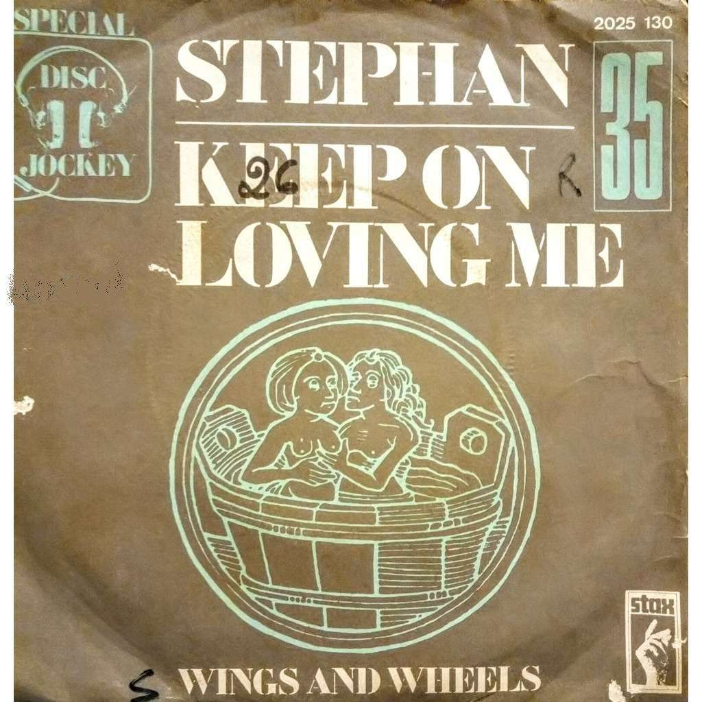 Stephan Keep On Loving You / Wings And Wheels