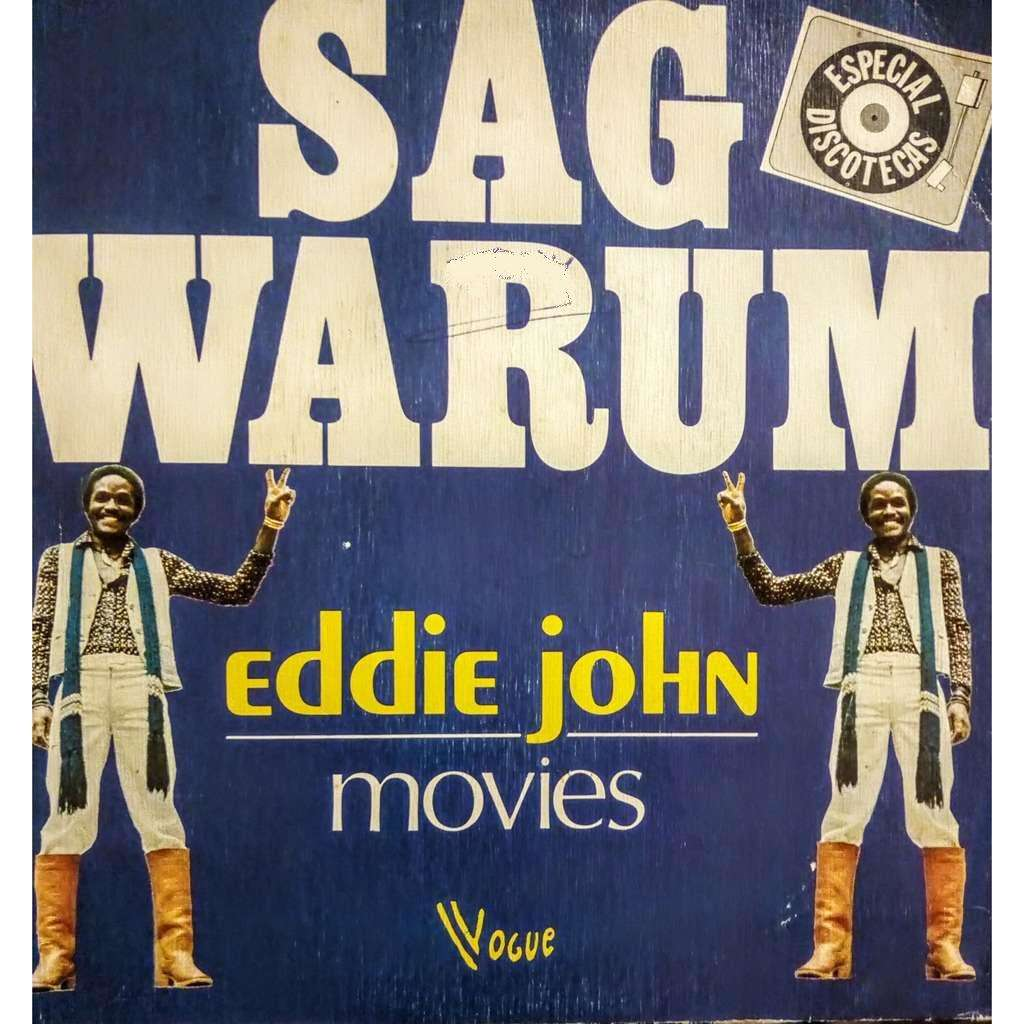 EDDIE JOHN sag warum / movies