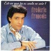FRANCOIS FREDERIC EST-CE QUE TU ES SEULE CE SOIR