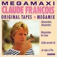 FRANCOIS CLAUDE MEGAMAXI : 4 titres enchainés / magniolias for ever