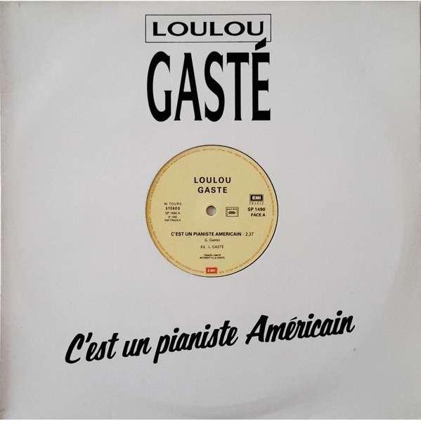 LOULOU GASTE C'est Un Pianiste Americain / Elle Etait Swing ( Promo )