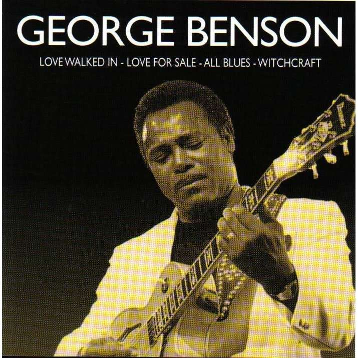 george benson Love Walked in - Love for sale - All Blues - Witchcraft