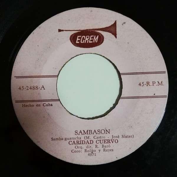Caridad Cuervo Sambason(samba guaracha)/Coja La Acera(conga)