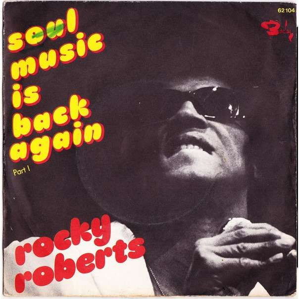 Rocky Roberts Soul Music Is Back Again