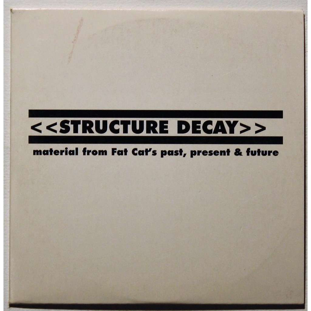 Various Structure Decay (Material From Fat Cat's Past, Present & Future)