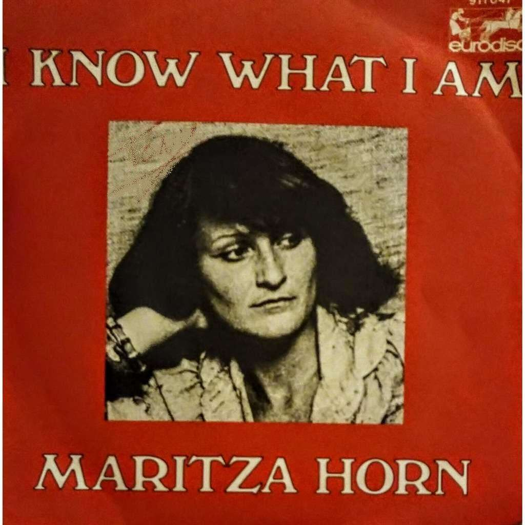 Maritza Horn I Know What I Am / If You Walked Away