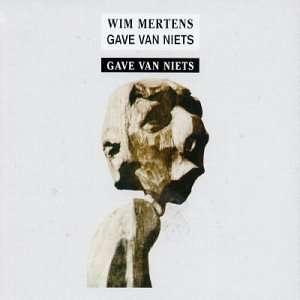 Win Mertens / Gave Van Niets Gave Van Niets