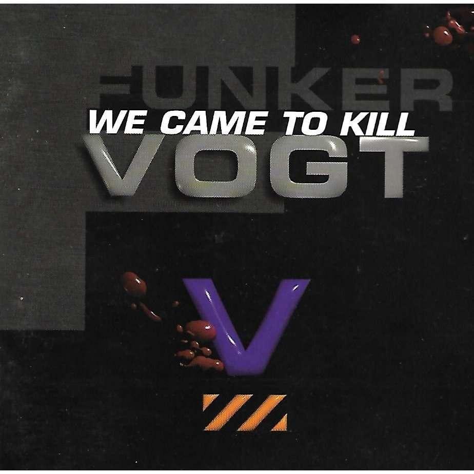 Funker Vogt We Came To Kill