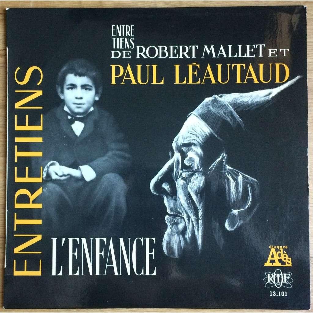 Paul Léautaud, Robert Mallet Entretiens de Robert Mallet et Paul Léautaud : L'Enfance