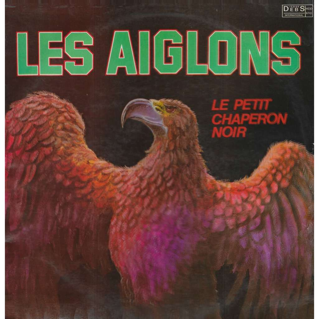 Les AIGLONS Le Petit Chaperon Noir