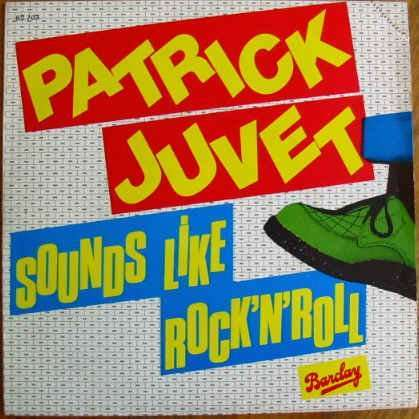 JUVET PATRICK SOUNDS LIKE ROCK'N'ROLL / on with the show