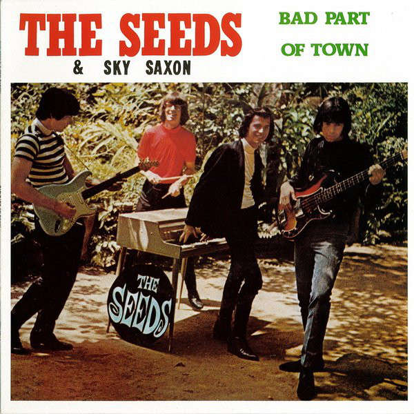 The Seeds & Sky Saxon Bad Part Of Town