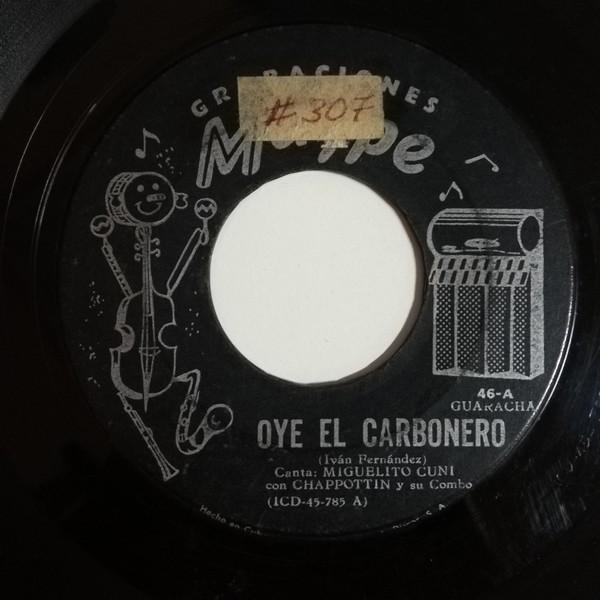 Miguelito Cuni con Chappottin y su Combo Oye el Carbonero(guaracha)/El Tracumpe