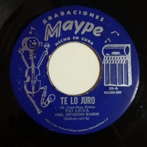 Pio Leyva Orquesta de Severino Ramos Dime Adios Carmelina(son montuno)/Te lo juro(bolero son)
