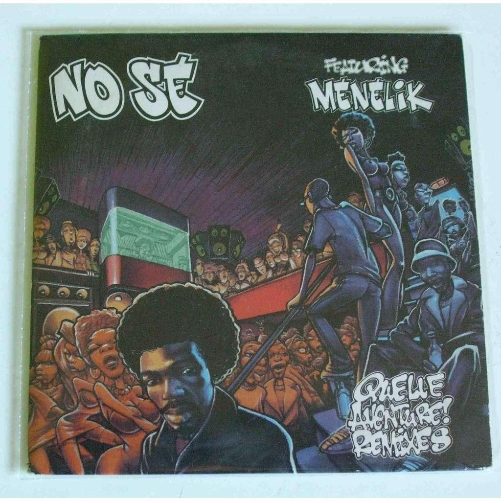 No Se (Featuring Menelik) Quelle aventure ! (Remixes)