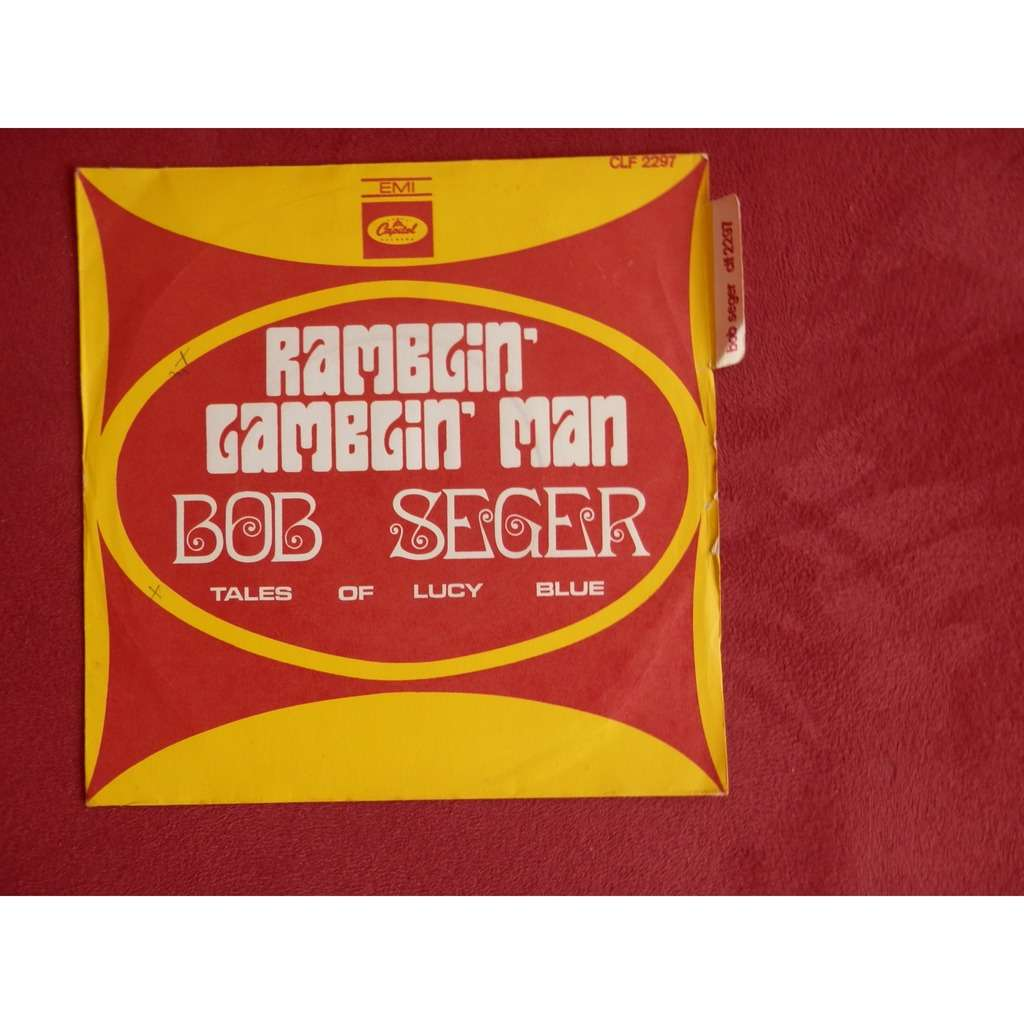 Bob Seger Ramblin' gamblin' man