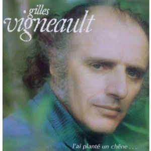 Gilles Vigneault J'Ai Planté Un Chêne...