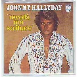 JOHNNY HALLYDAY JOHNNY HALLYDAY REVOILA MA SOLITUDE