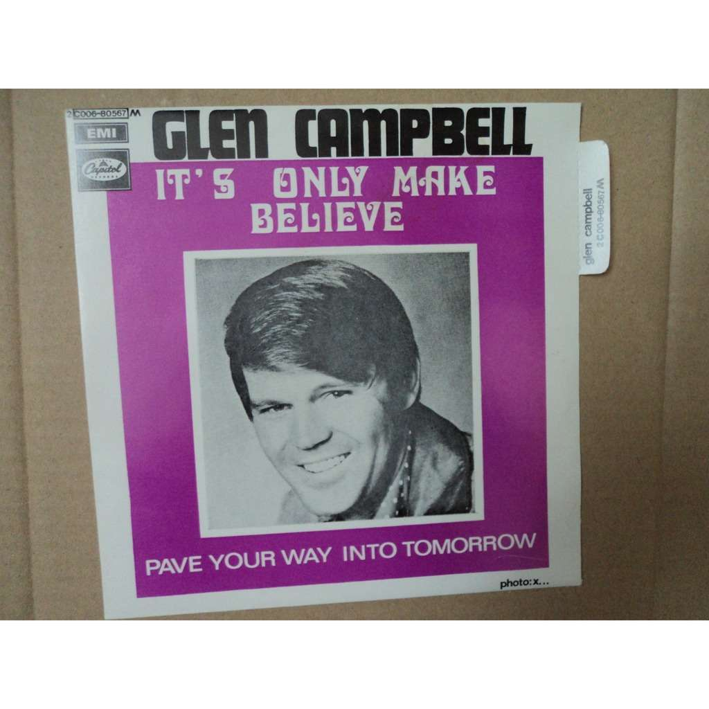 GLEN CAMPBELL it's only make believe - pave ypur way into tomorrow