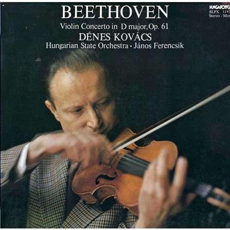 Kovacs Denes - Ferencsik janos Beethoven: Violin Concerto in D major Op. 61